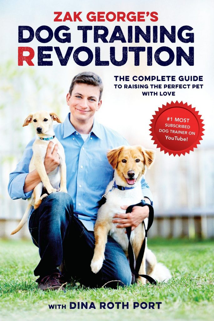Zach George's Dog Training Revolution: The Complete Guide to Raising the Perfect Pet with Love